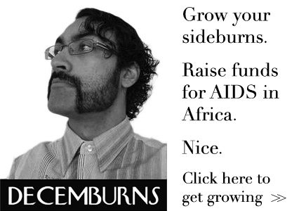 Grow your sideburns. Raise funds for AIDS in Africa. Nice. Click here to join Decemburns >>